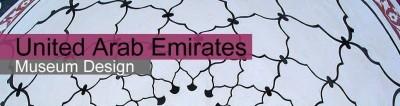 United Arab Emirates Museums Exhibition Design